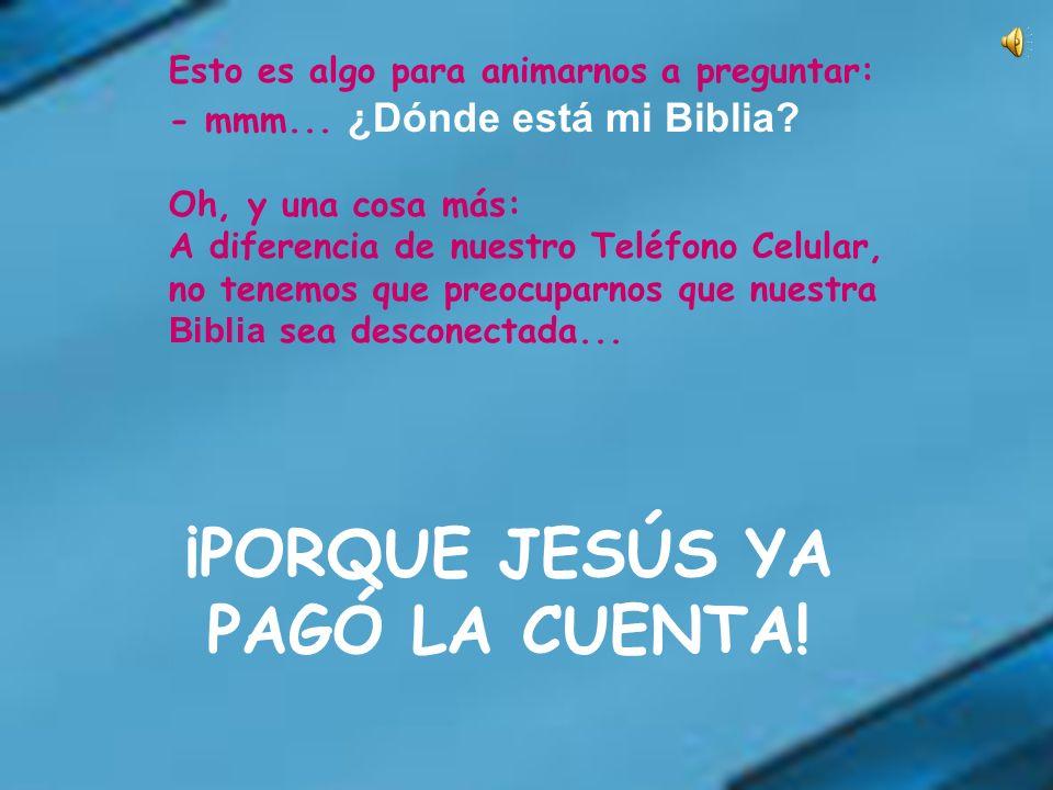 ¡PORQUE JESÚS YA PAGÓ LA CUENTA!