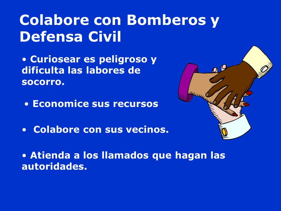 Colabore con Bomberos y Defensa Civil