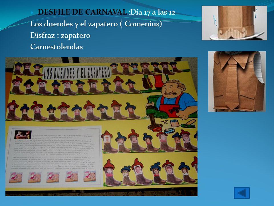 DESFILE DE CARNAVAL :Día 17 a las 12