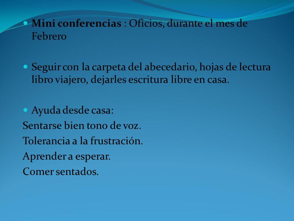 Mini conferencias : Oficios, durante el mes de Febrero