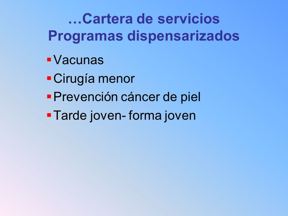 …Cartera de servicios Programas dispensarizados