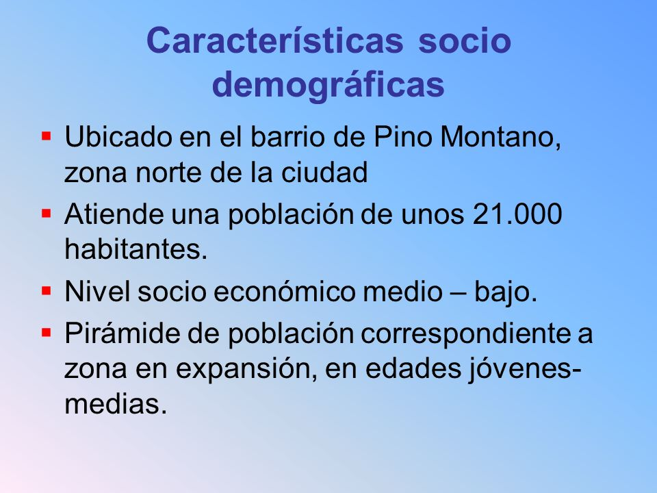 Características socio demográficas