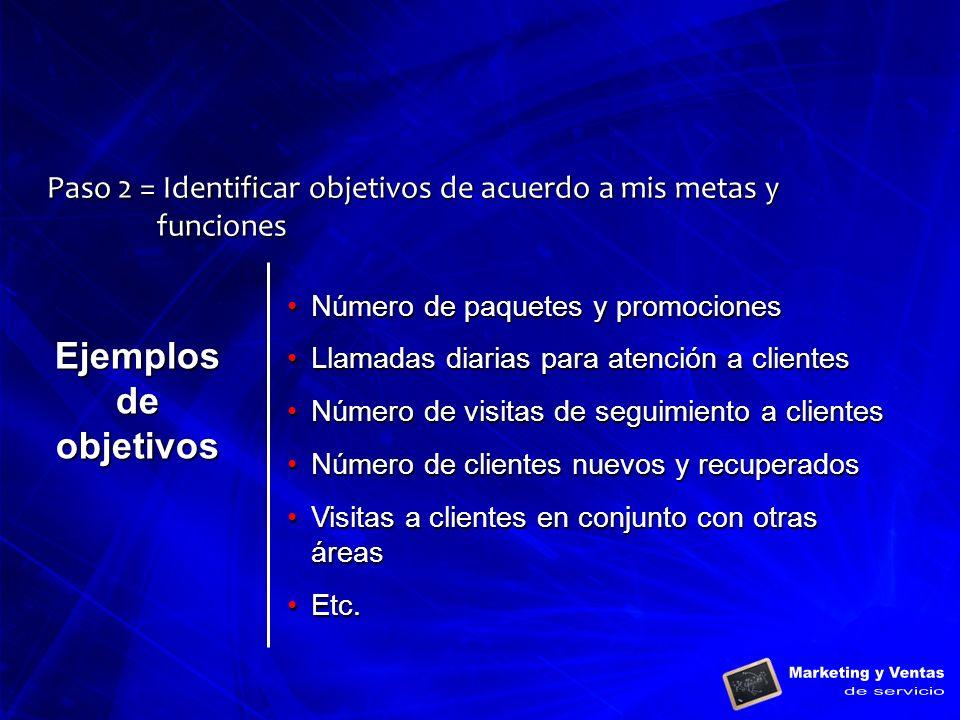 Paso 2 = Identificar objetivos de acuerdo a mis metas y funciones