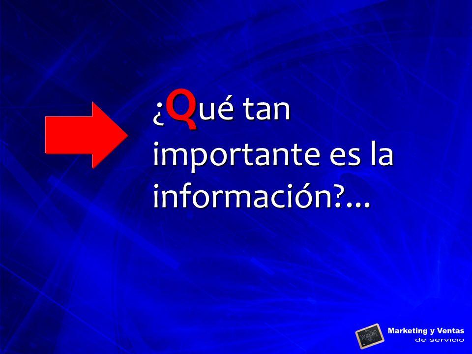 ¿Qué tan importante es la información ...