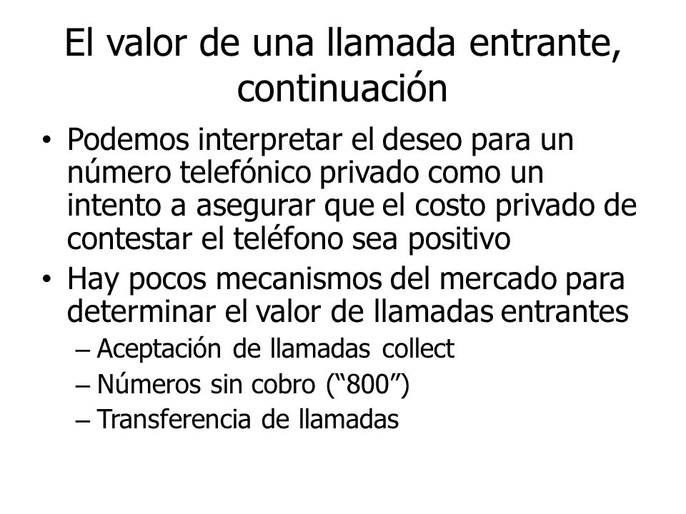 El valor de una llamada entrante, continuación