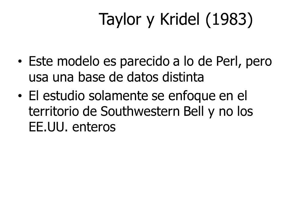 Taylor y Kridel (1983) Este modelo es parecido a lo de Perl, pero usa una base de datos distinta.