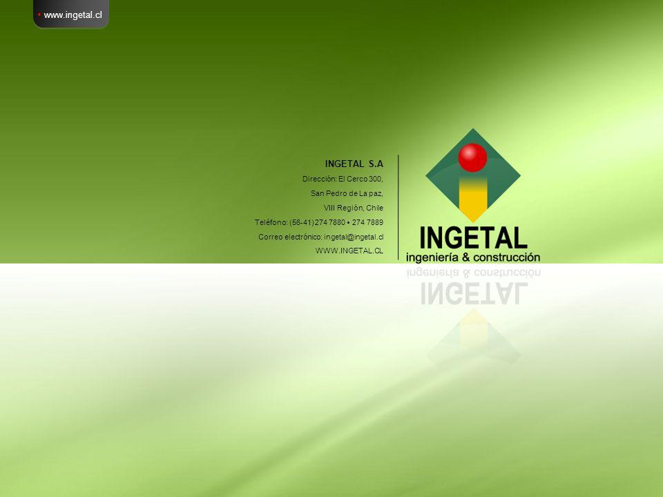  www.ingetal.cl INGETAL S.A INGETAL S.A Dirección El cerco 300,