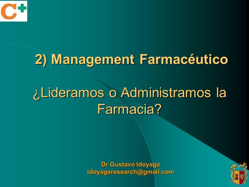 2) Management Farmacéutico ¿Lideramos o Administramos la Farmacia