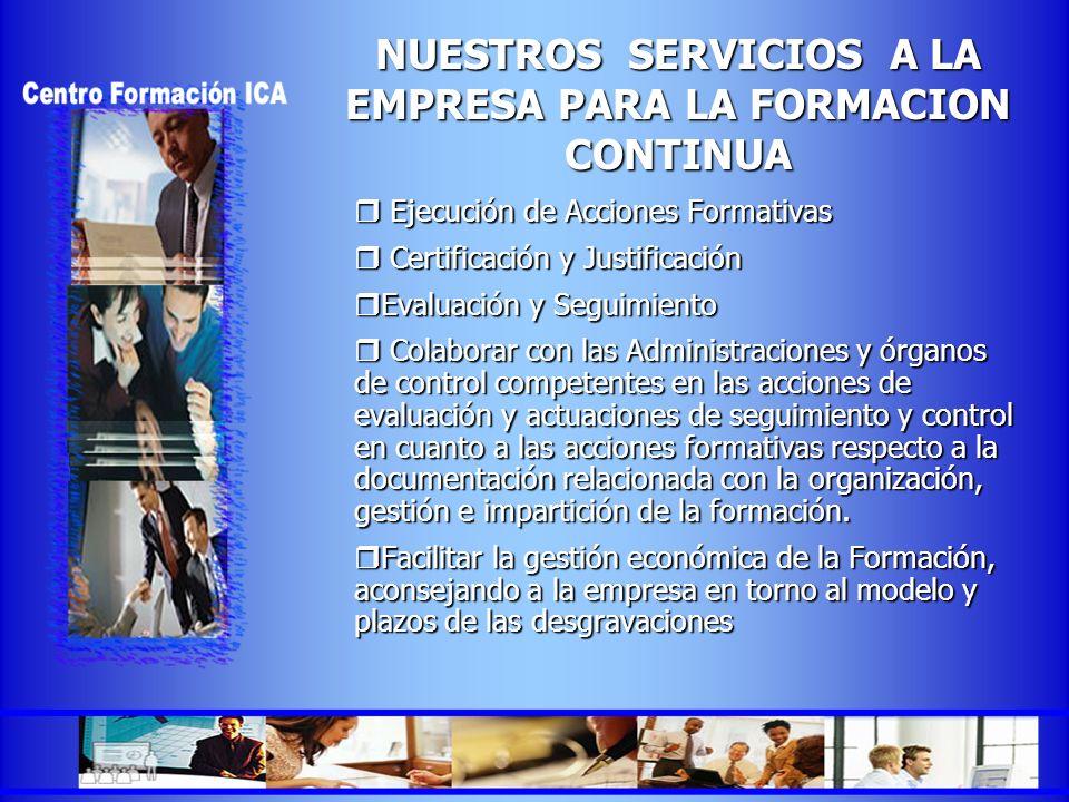 NUESTROS SERVICIOS A LA EMPRESA PARA LA FORMACION CONTINUA