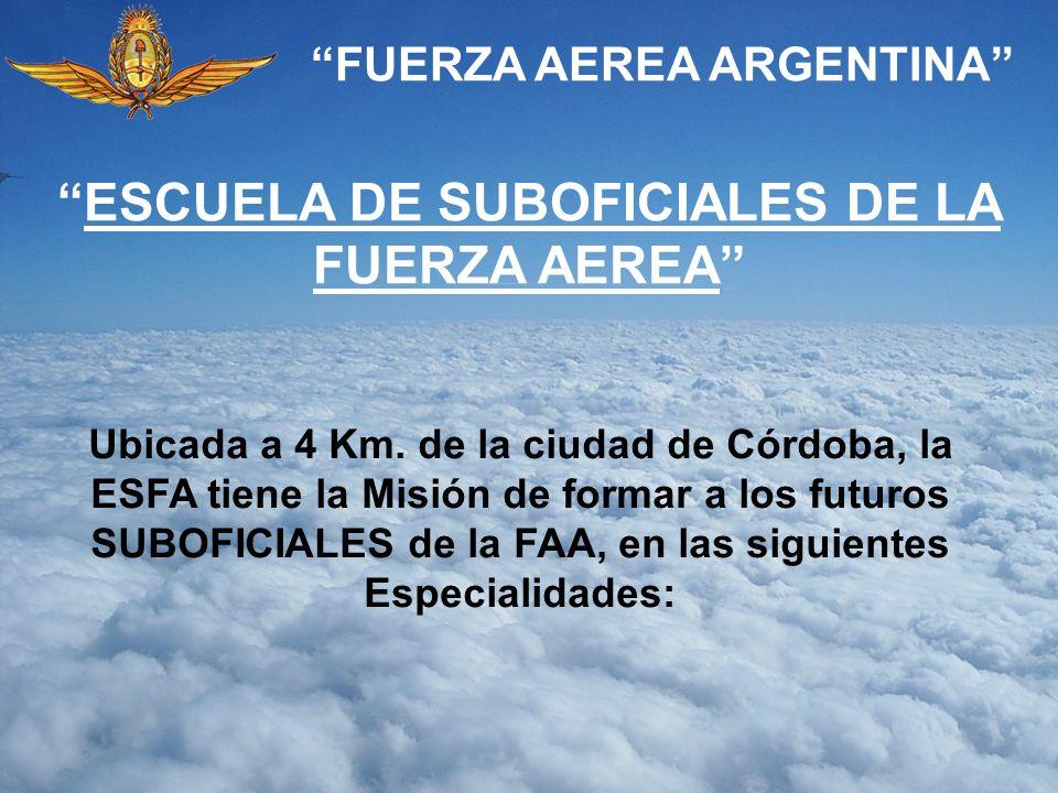 FUERZA AEREA ARGENTINA ESCUELA DE SUBOFICIALES DE LA FUERZA AEREA