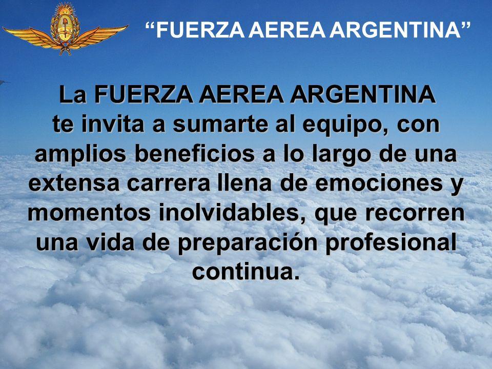FUERZA AEREA ARGENTINA La FUERZA AEREA ARGENTINA