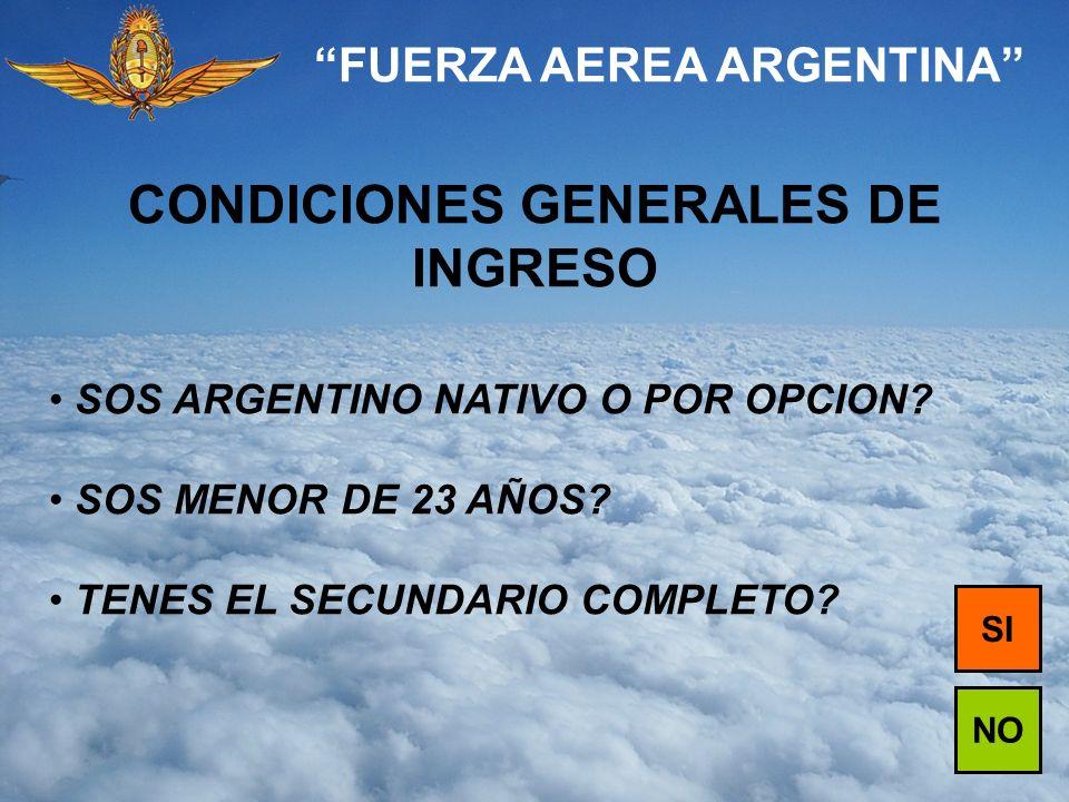 FUERZA AEREA ARGENTINA CONDICIONES GENERALES DE INGRESO