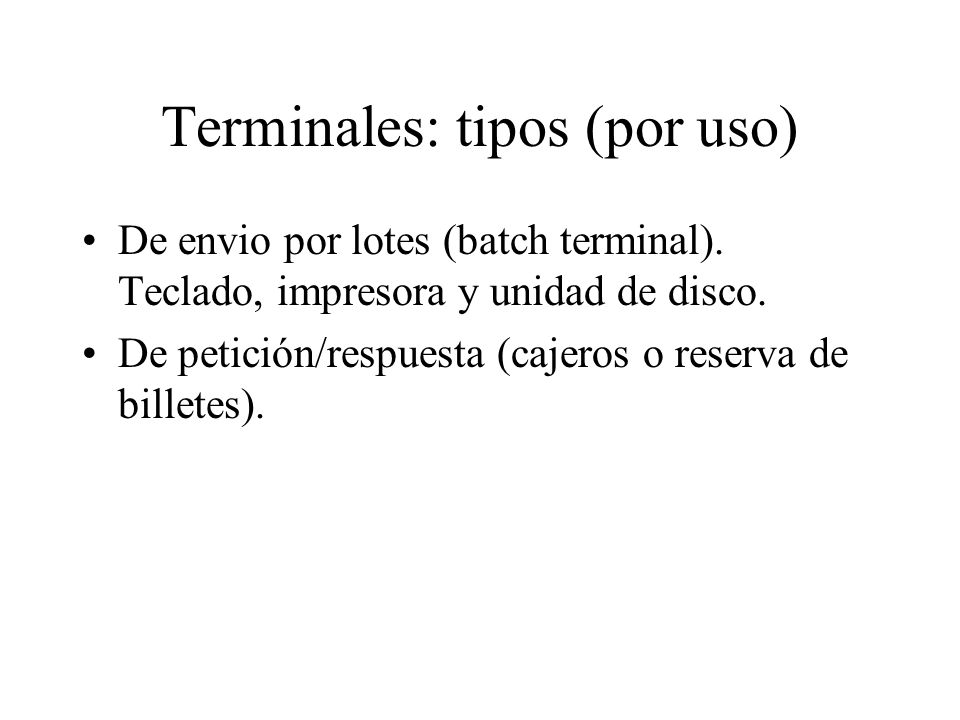 Terminales: tipos (por uso)