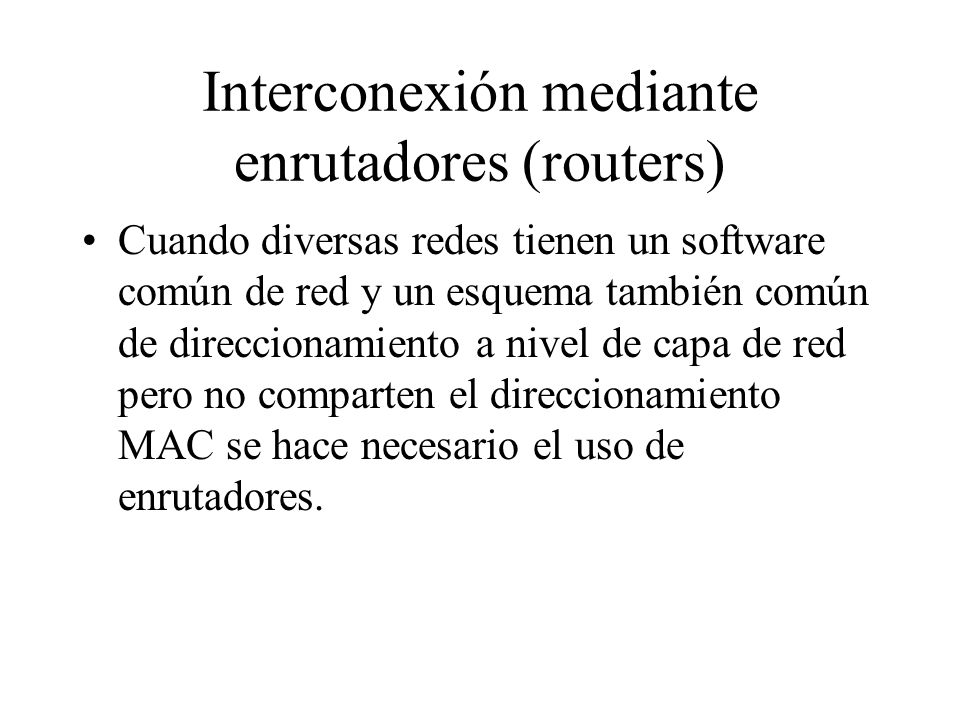 Interconexión mediante enrutadores (routers)