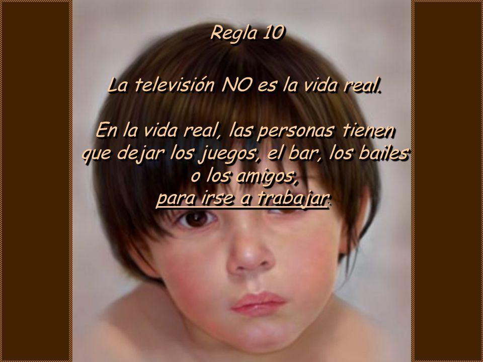 La televisión NO es la vida real. En la vida real, las personas tienen