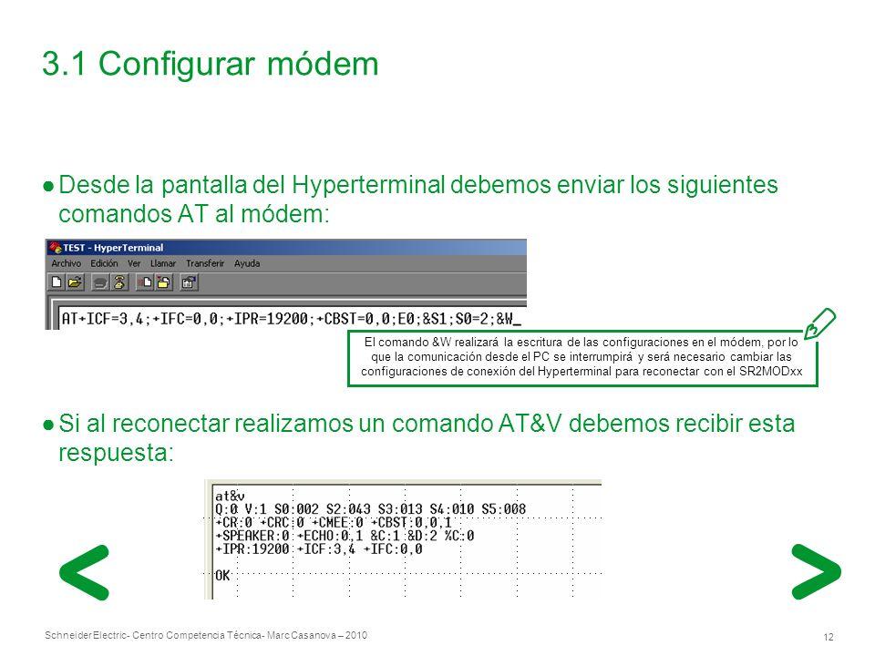 3.1 Configurar módem Desde la pantalla del Hyperterminal debemos enviar los siguientes comandos AT al módem:
