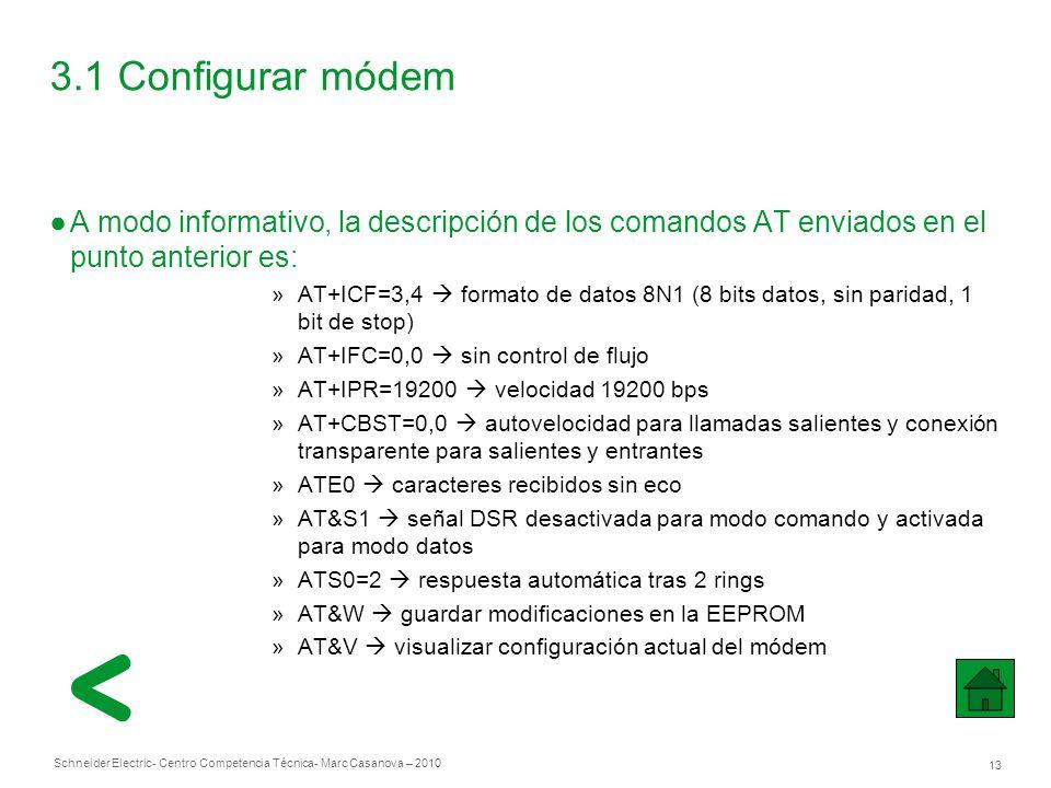 3.1 Configurar módem A modo informativo, la descripción de los comandos AT enviados en el punto anterior es: