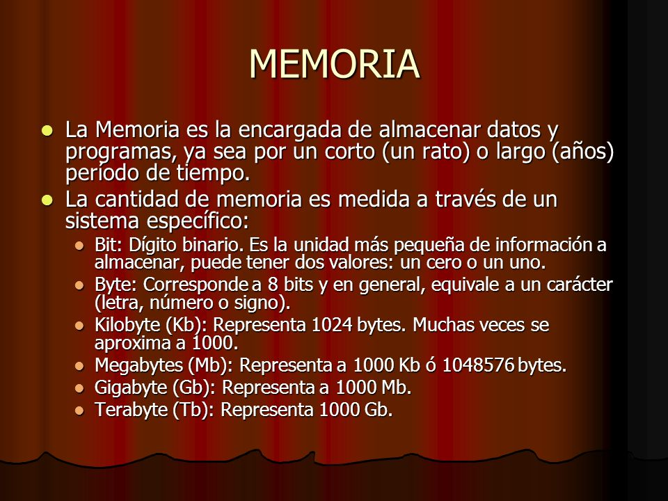 MEMORIALa Memoria es la encargada de almacenar datos y programas, ya sea por un corto (un rato) o largo (años) período de tiempo.