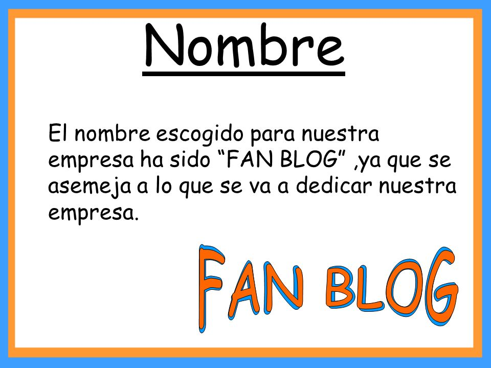 Nombre FAN BLOG FAN BLOG