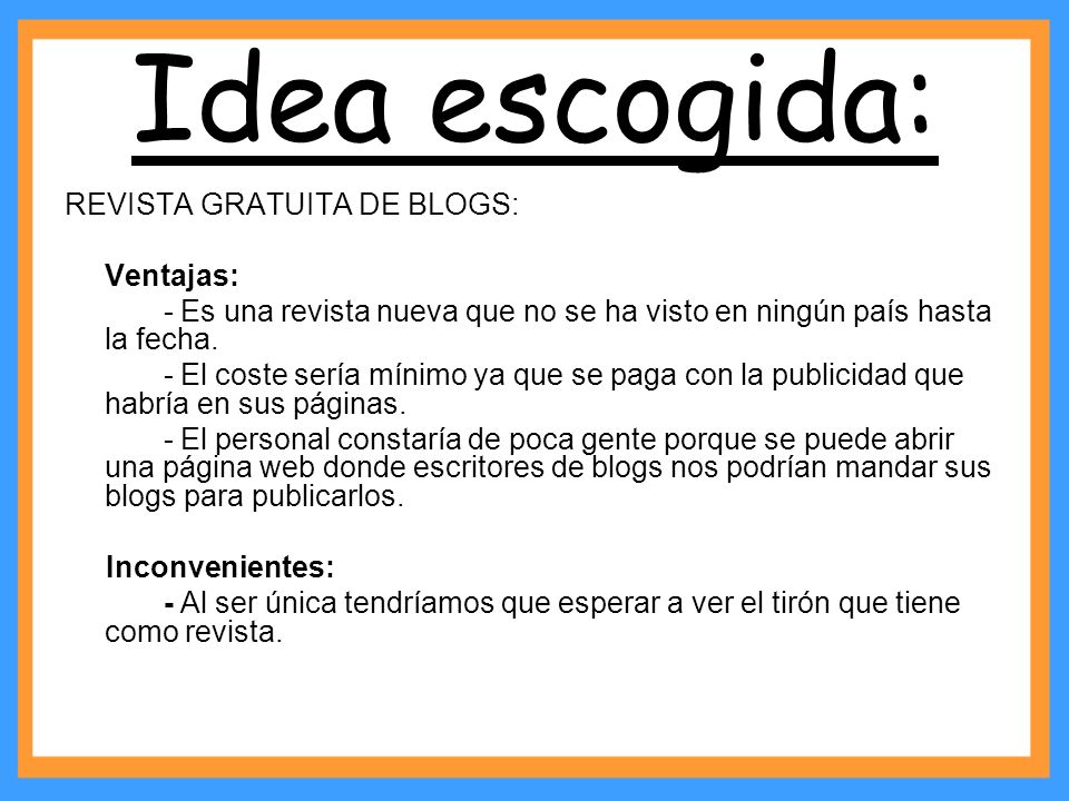 Idea escogida: REVISTA GRATUITA DE BLOGS: Ventajas: