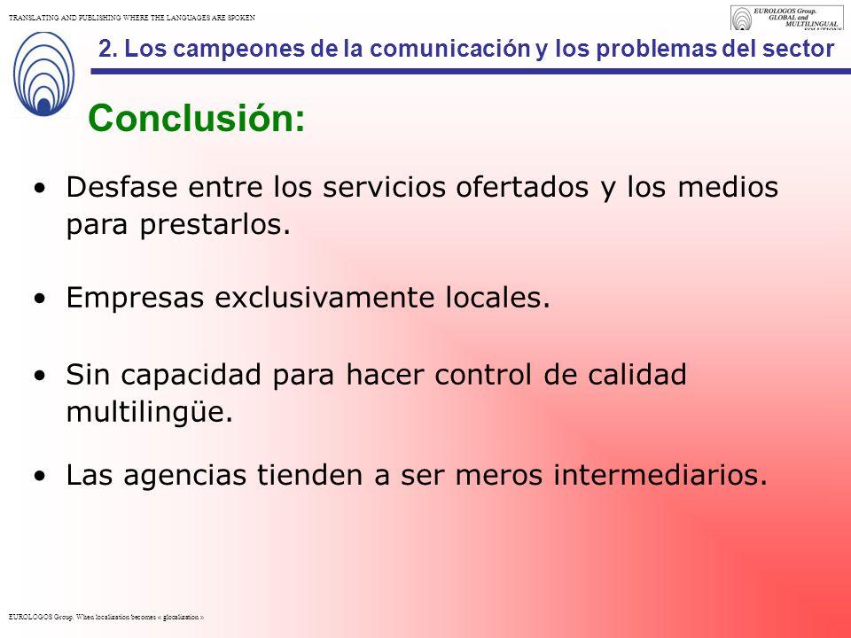 Los campeones de la comunicación y los problemas del sector