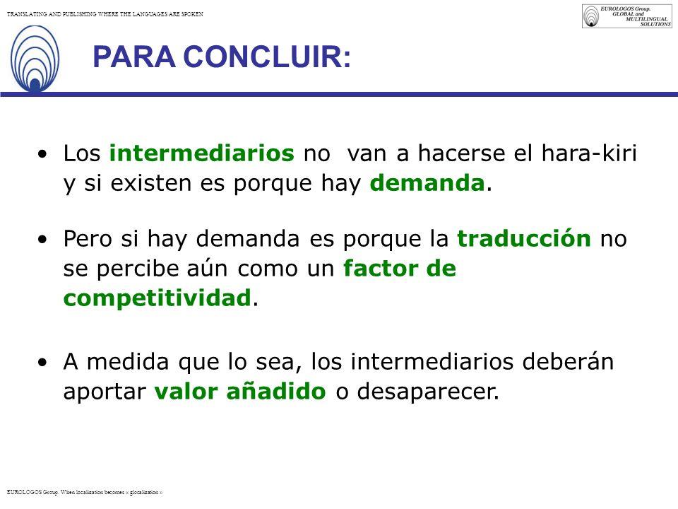 PARA CONCLUIR: Los intermediarios no van a hacerse el hara-kiri y si existen es porque hay demanda.