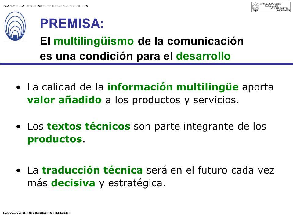 PREMISA: El multilingüismo de la comunicación es una condición para el desarrollo.
