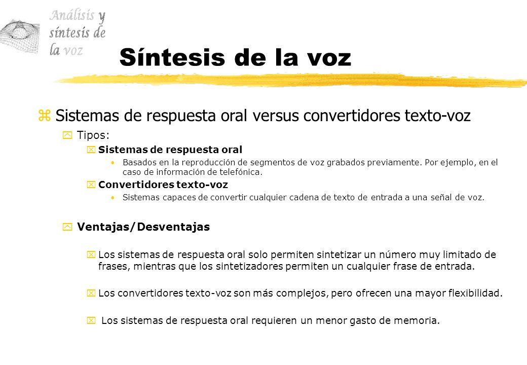 Síntesis de la voz Sistemas de respuesta oral versus convertidores texto-voz. Tipos: Sistemas de respuesta oral.
