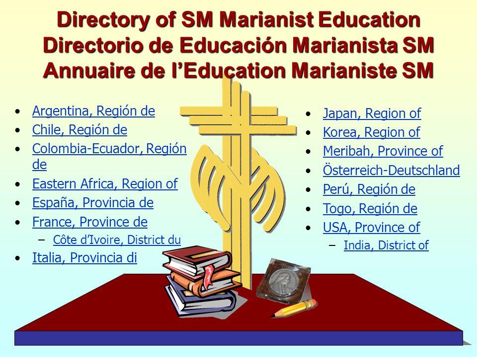 Directory of SM Marianist Education Directorio de Educación Marianista SM Annuaire de l'Education Marianiste SM