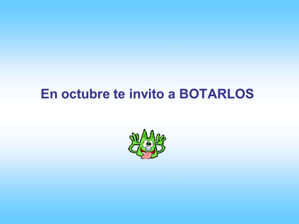 En octubre te invito a BOTARLOS
