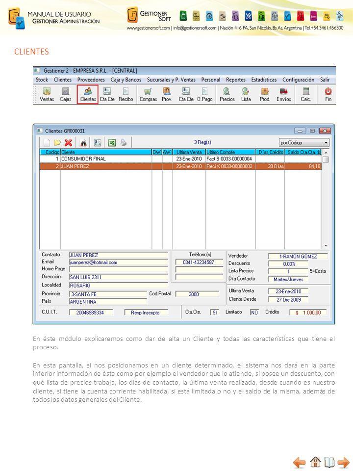 CLIENTES En éste módulo explicaremos como dar de alta un Cliente y todas las características que tiene el proceso.