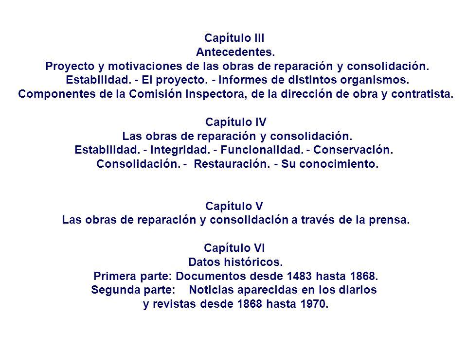 Proyecto y motivaciones de las obras de reparación y consolidación.