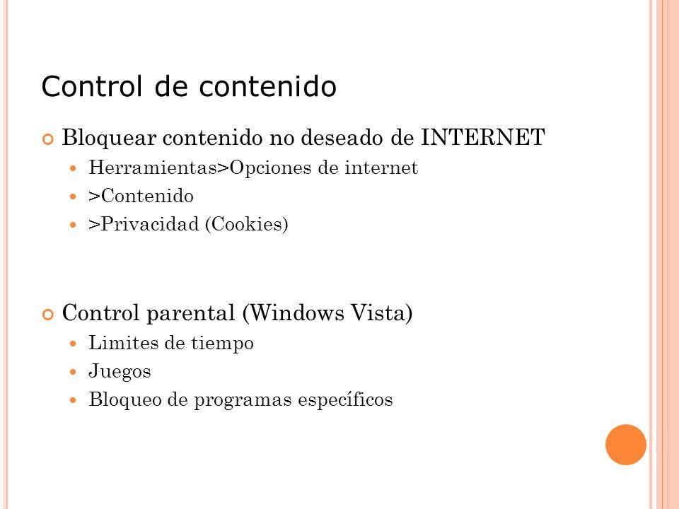 Control de contenido Bloquear contenido no deseado de INTERNET