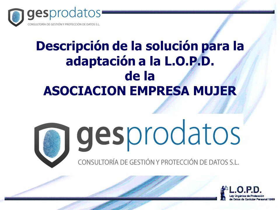 Descripción de la solución para la adaptación a la L. O. P. D