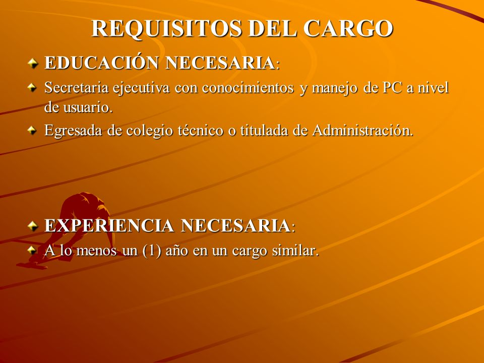 REQUISITOS DEL CARGO EDUCACIÓN NECESARIA: EXPERIENCIA NECESARIA: