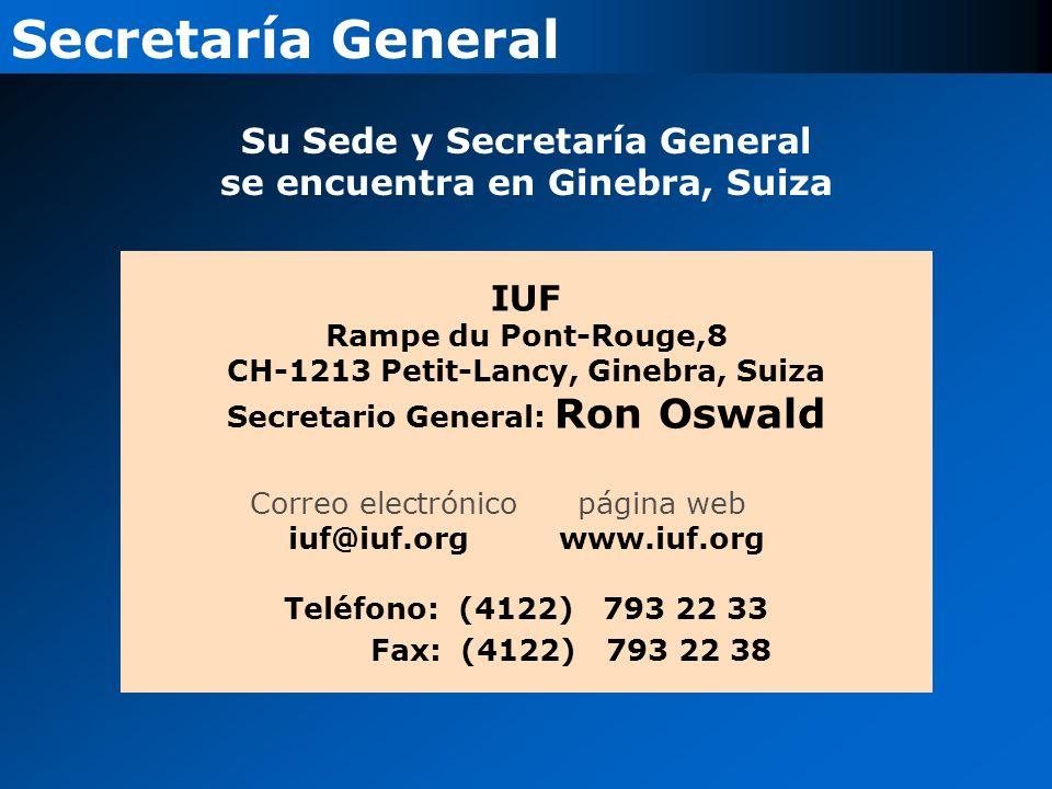 Su Sede y Secretaría General se encuentra en Ginebra, Suiza