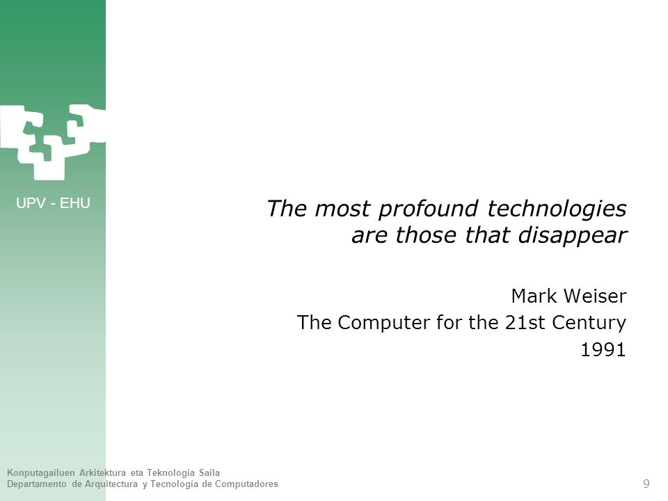 The most profound technologies are those that disappear
