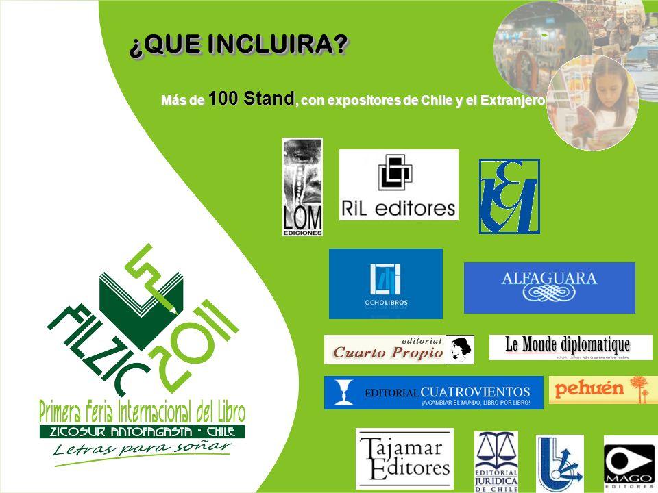 ¿QUE INCLUIRA Más de 100 Stand, con expositores de Chile y el Extranjero