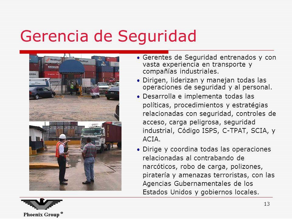 Gerencia de Seguridad Gerentes de Seguridad entrenados y con vasta experiencia en transporte y compañías industriales.