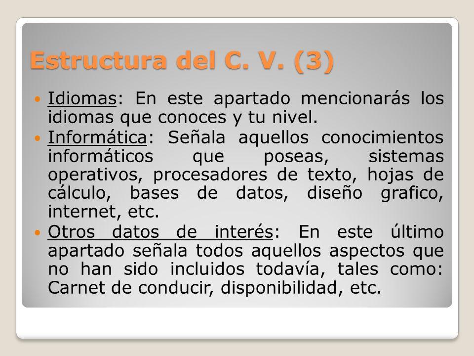 Estructura del C. V. (3) Idiomas: En este apartado mencionarás los idiomas que conoces y tu nivel.