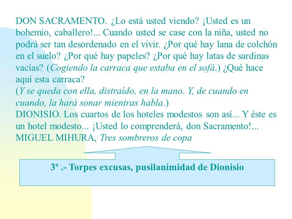 3ª .- Torpes excusas, pusilanimidad de Dionisio