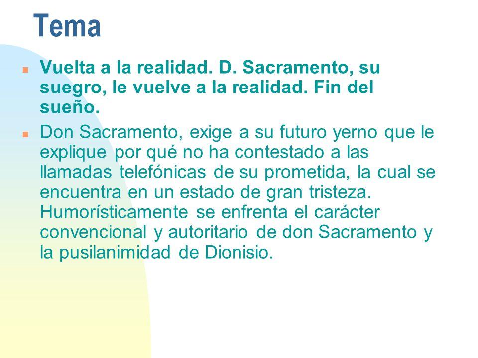 Tema 29/03/2017. Vuelta a la realidad. D. Sacramento, su suegro, le vuelve a la realidad. Fin del sueño.