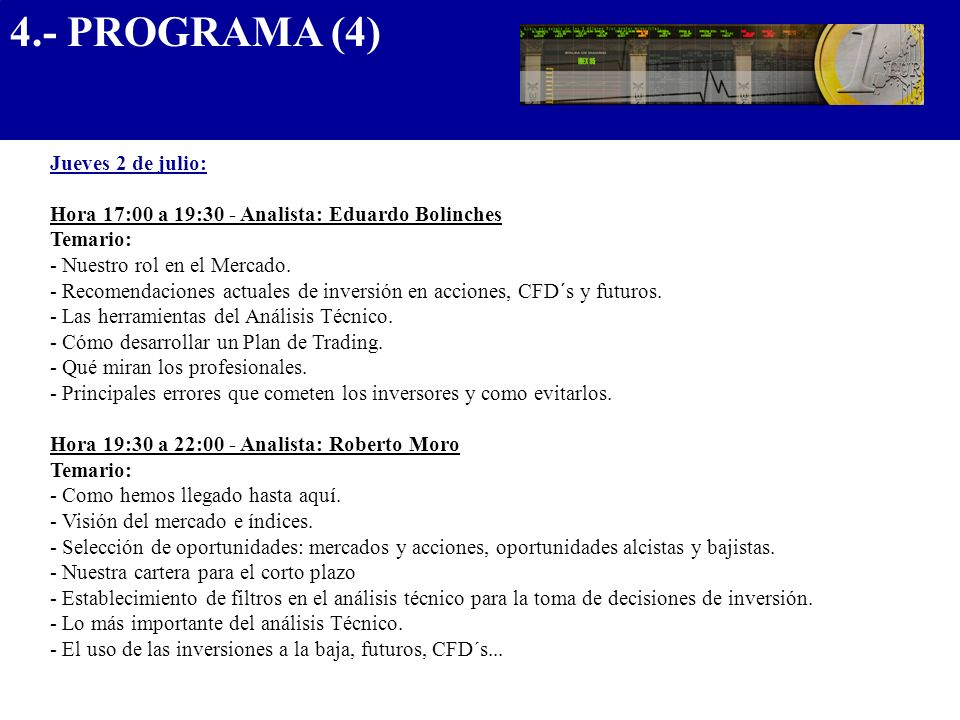 4.- PROGRAMA (4) .................................... Jueves 2 de julio: Hora 17:00 a 19:30 - Analista: Eduardo Bolinches.