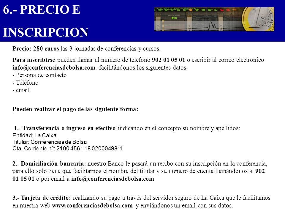 6.- PRECIO E INSCRIPCION.................................... Precio: 280 euros las 3 jornadas de conferencias y cursos.