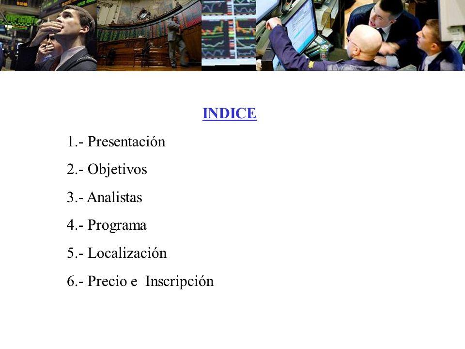 INDICE 1.- Presentación. 2.- Objetivos. 3.- Analistas.