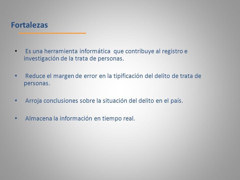 Fortalezas Es una herramienta informática que contribuye al registro e investigación de la trata de personas.