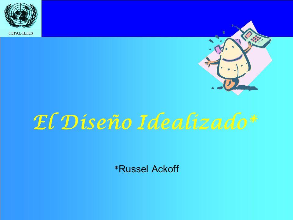 El Diseño Idealizado* *Russel Ackoff