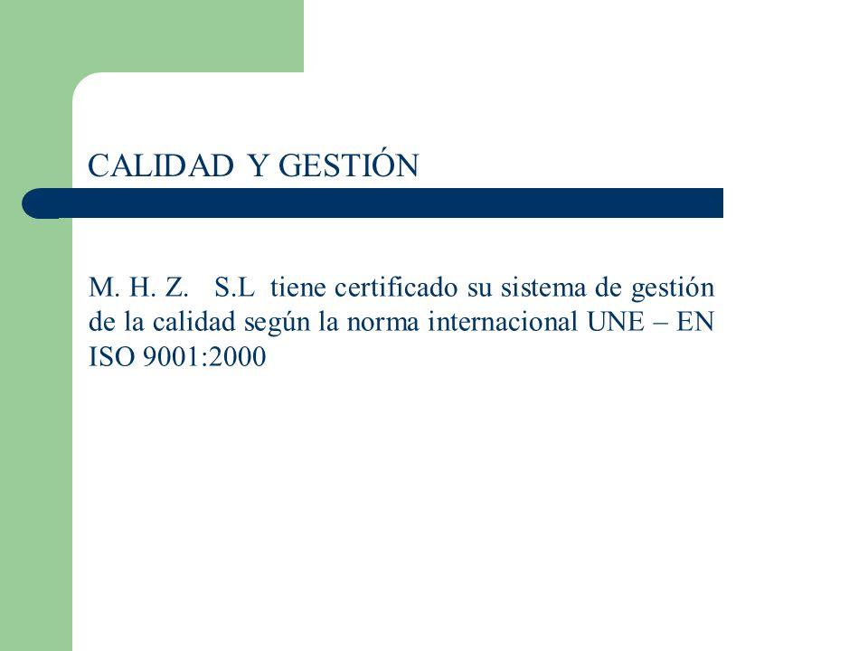 CALIDAD Y GESTIÓN M. H. Z.