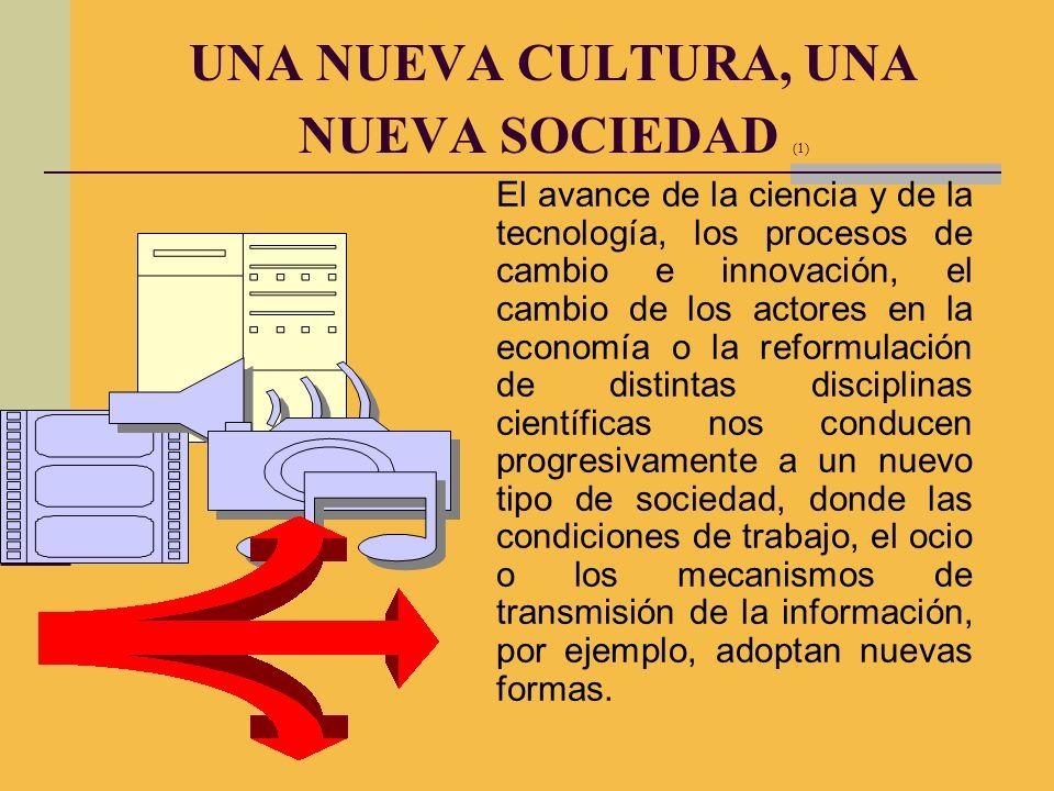 UNA NUEVA CULTURA, UNA NUEVA SOCIEDAD (1)
