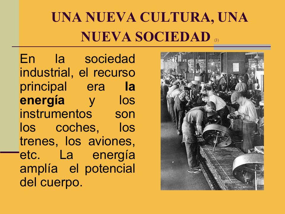 UNA NUEVA CULTURA, UNA NUEVA SOCIEDAD (3)
